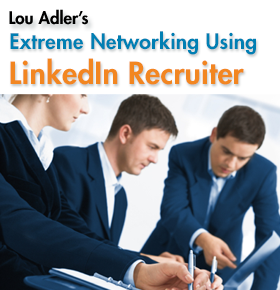 LinkedIn Recruiter Master Course: Extreme Networking