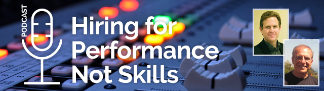 Hiring for performance not skills